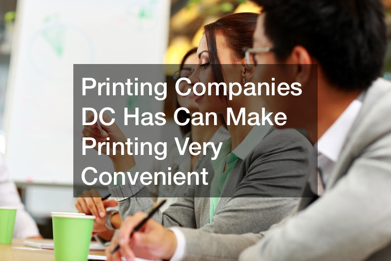 Printing Companies DC Has Can Make Printing Very Convenient