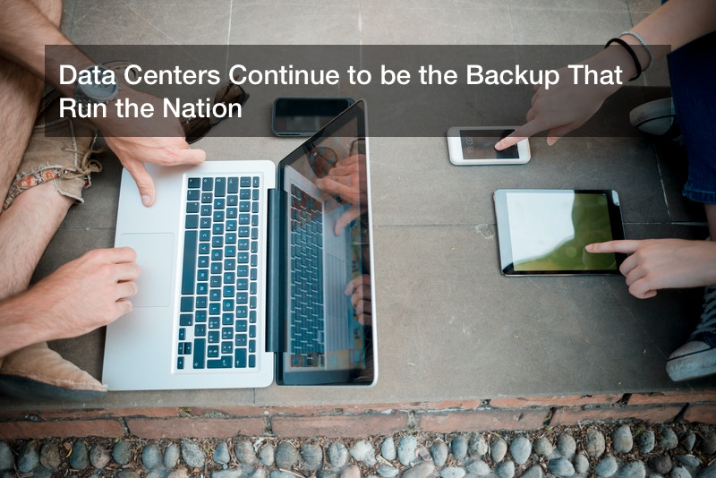 Data Centers Continue to be the Backup That Run the Nation