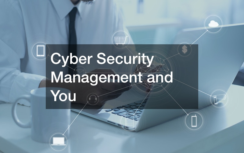 Cyber Security Management and You