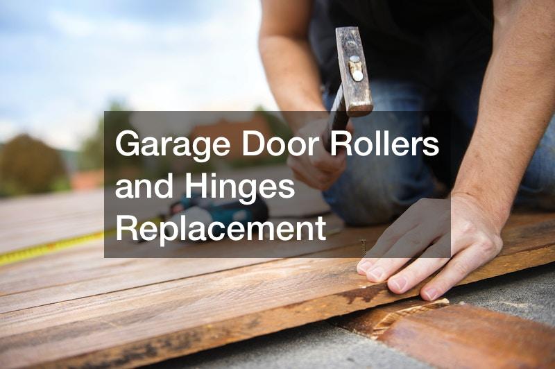 Garage Door Rollers and Hinges Replacement