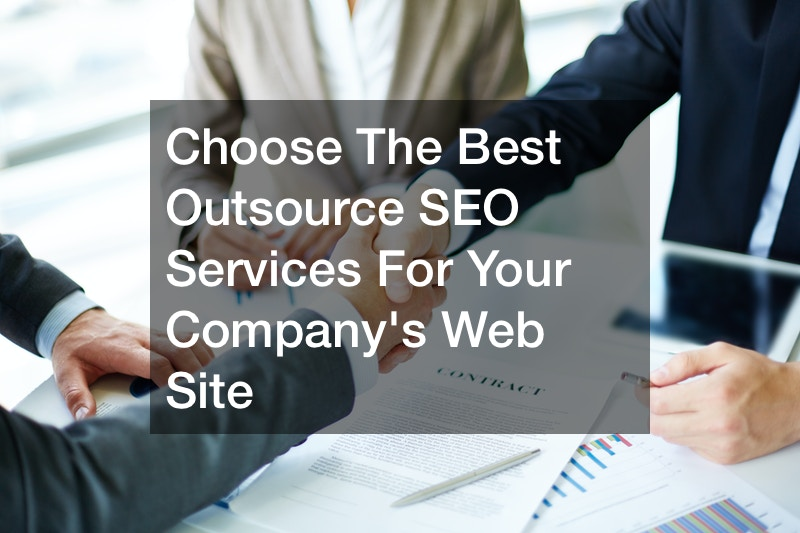 Choose The Best Outsource SEO Services For Your Company's Web Site